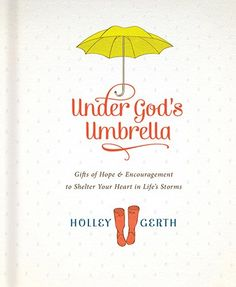 Under God's Umbrella Cover: 40 Days of Hope and Encouragement for Your Heart {Gift Book}