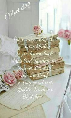 Good Morning Greetings, Good Morning Wishes, Good Morning Quotes, Happy Birthday Pictures, Happy Birthday Cards, Birthday Greetings, Lekker Dag, Afrikaanse Quotes, Scrapbook Quotes