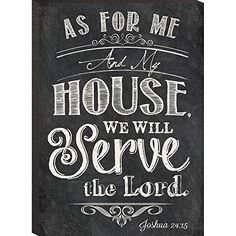 As For Me And My House, We Will Serve The Lord. Joshua 24:15 Mini Print Chalk Art 6 X 4.3 P Graham Dunn http://www.amazon.com/dp/B00JZC2SR2/ref=cm_sw_r_pi_dp_-G63vb1M46Q8W