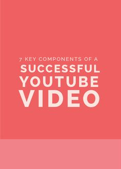 7 Key Components of a Successful YouTube Video - The Elle & Company Collaborative
