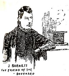 Joseph Barnett: Former lover of Mary Jane Kelly, witness at her inquest and recently alleged suspect.