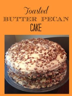"""Make a special cake that not only has that """"wow factor"""" look, but tastes extra delicious – – with this Toasted Butter Pecan Cake Recipe. It's filled with nuts, cream cheese and yummy goodness!"""