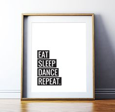Art Digital Print Poster 'Eat Sleep Dance Repeat' Printable Typography Monochrome Inspirational Art, Music Lyrics Art *Digital Download*