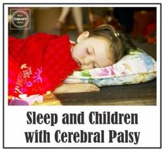 Sleep and Children with Cerebral Palsy-repinned by @PediaStaff – Please Visit ht.ly/63sNtfor all our pediatric therapy pins