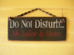 DO NOT DISTURB MY SAILOR IS HOME