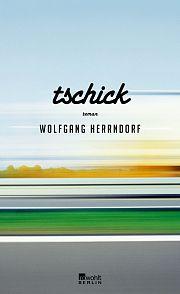 """""""Tschick""""   Wolfgang Herrndorf    ... eine Reise ohne Karte und Kompass durch die sommerglühende deutsche Provinz, unvergesslich wie die Flussfahrt von Tom Sawyer und Huck Finn."""