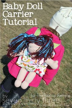 Baby Doll Carrier Tutorial! This fun tutorial is easy and you know your little one will love it! :)