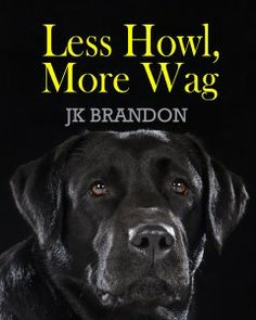 """#Dog #Mystery #kindledeal """"Less Howl, More Wag"""" by JK Brandon NEW RELEASE """"Less Howl, More Wag"""" by JK Brandon Discounted for a limited Time ONLY When Loper is adopted from a last-chance shelter in crumbling Detroit, he hopes to find understanding friends in his new city of Scottsdale, Arizona. But Loper is a Pit Bull, and Pit Bulls are Taser's worst nightmare. Loper tries to convince the neighborhood canines he's a good dog, but runs into his own problems"""