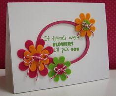 inset sentiment   If Friends were Flowers (fun felt flowers)