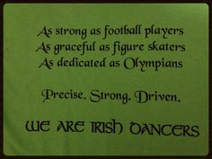 For my daughter and the rest of the girls at the Bernadette Short School of Irish Dance!!
