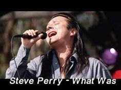 Steve Perry - What Was