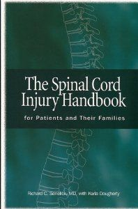 The Spinal Cord Injury Handbook: For Patients and Families: Richard C. Senelick MD: 9781891525018: Amazon.com: Books