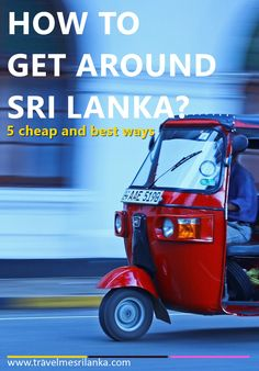 Getting around in Sri Lanka is not a huge problem as Sri Lanka offers you a set of options for transportation that fits any budget.Click the link to learn 5 ways to get around Sri Lanka or save it for later