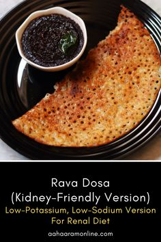 Low Sodium Recipes, Diet Recipes, Vegetarian Recipes, Rava Dosa, Kidney Recipes, Cranberry Chutney, Dosa Recipe, Renal Diet, Indian Food Recipes