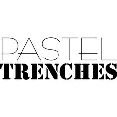 Pastel Trenches text ❤ liked on Polyvore featuring text and backgrounds