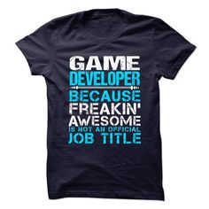 GAME-DEVELOPER - Freaking Awesome T-Shirt Hoodie Sweatshirts aoe. Check price ==► http://graphictshirts.xyz/?p=80680