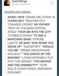 Welcome to the black parade- my chemical romance - tumblr>>>the things in astricks are the best out of all of it.