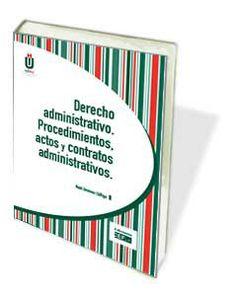 Libro: Derecho administrativo. Procedimientos, actos y contratos administrativos http://www.cef.es/libros/derecho_administrativo_procedimientos_actos_contratos_administrativos.html