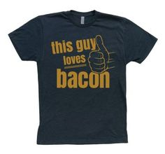 Great shirt for men on Valentines because its coming from their love and also part of their love of food!