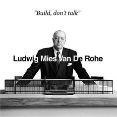 Build, don't talk - Ludwig Mies van der Rohe Ludwig Mies Van Der Rohe, Modern Architects, Famous Architects, Bauhaus Design, Bauhaus Art, Bauhaus Style, Walter Gropius, Art Deco, Amazing Buildings