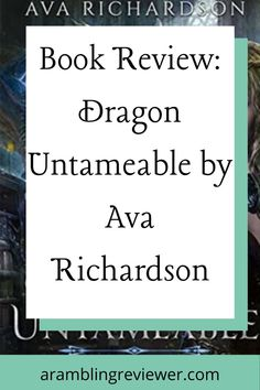Looking for a young adult fantasy series? A perfect mix of dragons and magic - check out my book review on Dragon Untameable by Ava Richardson. #bookstoread #bookshelfideas #bookrecommendation Fantasy Book Reviews, Fantasy Books To Read, Fantasy Series, Book Recommendations, Ava, Read More, Novels, Reading, Dragons