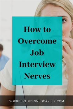 Here's How to Overcome Them – Your Best Designed Career Do you get nervous at job interviews and want to know how to calm your nerves so you will have confidence for your job interview? Job Interview Quotes, Job Interview Preparation, Interview Answers, Interview Advice, Interview Process, Job Interview Questions, Job Interview Tips, Assistant Principal Interview Questions, Interview Coaching
