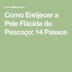 Como Enrijecer a Pele Flácida do Pescoço: 14 Passos Skin Care, Gym, Fitness, How To Make, Academia, Natural, Training, Beauty, Face Skin