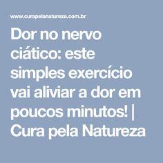 Dor no nervo ciático: este simples exercício vai aliviar a dor em poucos minutos!   Cura pela Natureza #curaciatica
