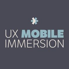 UX Immersion Mobile 2015 • April 13–15 • Join us in lovely Salt Lake City, Utah and you'll learn the latest and most effective techniques for mobile UX design.