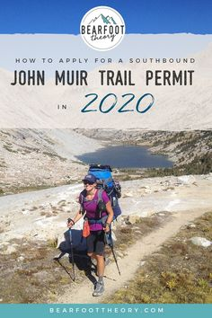 How to Apply for a Southbound John Muir Trail Permit in 2020 – Bearfoot Theory