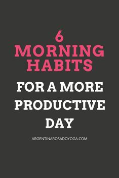 6 Morning Habits for