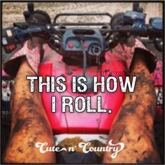 OH, YEAH. Give me a good four wheeler with a full gas tank and I can take on the world. No speed limit, bunch of friends, mud holes and summer Real Country Girls, Country Girl Life, Country Strong, Country Girl Quotes, Cute N Country, Country Music, Southern Quotes, Country Sayings, Girl Sayings