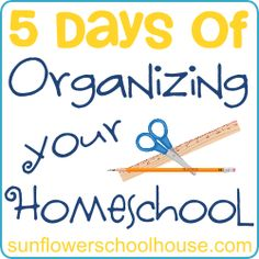 5 Days Of Organizing Your Homeschool