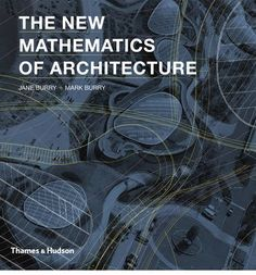 40 best architectural delights images on pinterest books the new mathematics of architecture jane burry mark burry find this pin and more on architectural delights by book fandeluxe Images