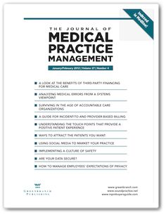 The Journal of Medical Practice Management®  The highest quality, most respected and most cited practice management journal today. Period.
