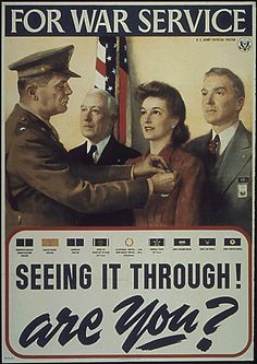 """For War Service, Seeing It Through Are You?""  US Office for Emergency Management  Office of War Information  Domestic Operations Branch  Bureau of Special Services  c. 1943-1945"