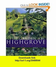 The Garden at Highgrove H.R.H. the Prince of Wales, Candida Lycett Green, Andrew Kawsin, Christopher Simon Sykes , ISBN-10: 031227551X  ,  , ASIN: B0002H6NWK , tutorials , pdf , ebook , torrent , downloads , rapidshare , filesonic , hotfile , megaupload , fileserve