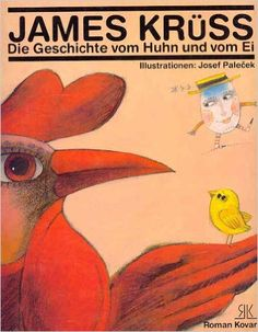 The Story of the Hen and the Egg: James Kruss, Josef Palecek
