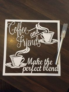 'Coffee and Friends make the perfect blend' papercutting template|1 of 4|Commercial Licence|Instant download
