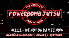 Powerbomb Jutsu #111 - We Not On Da Mic Now  We're talking no Mercy and how many women Ric Flair has slept with. Also Bret Hart is probably somewhere angry. People hate Roman Reigns and there's no real reason to it. Impact is quietly doing better numbers and Enzo sucks. He just sucks and he does meth. Twitter: @PowerbombJutsu @Dom_Moon@GaijinT @OriginalKingD @B_Y0ung23 BlerdsOnline.com PowerbombJutsu@gmail.com [Stitcher] [iTunes] [Download]