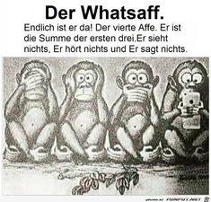 Der Whatsaff - Endlich ist er da, der vierte Affe. Er ist die Summe der ersten drei. Er sieht nichts, hört nichts, sagt nichts.