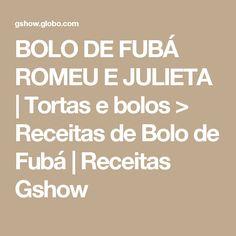 BOLO DE FUBÁ ROMEU E JULIETA | Tortas e bolos > Receitas de Bolo de Fubá | Receitas Gshow