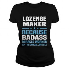 Lozenge Maker #jobs #tshirts #LOZENGE #gift #ideas #Popular #Everything #Videos #Shop #Animals #pets #Architecture #Art #Cars #motorcycles #Celebrities #DIY #crafts #Design #Education #Entertainment #Food #drink #Gardening #Geek #Hair #beauty #Health #fitness #History #Holidays #events #Home decor #Humor #Illustrations #posters #Kids #parenting #Men #Outdoors #Photography #Products #Quotes #Science #nature #Sports #Tattoos #Technology #Travel #Weddings #Women