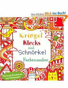 Kringel, Klecks und Schnörkel. Farbenzauber: Amazon.de: Fiona Watt, Non Figg: Bücher