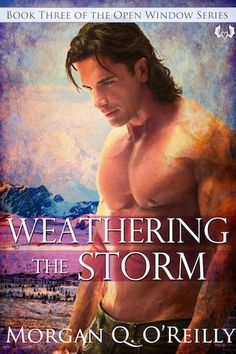 Book Three of the Open Windows Series: Weathering the Storm Coming Sept 2012. This is Aiden's story.