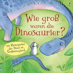 Wie groß waren die Dinosaurier?: Amazon.de: Anna Milbourne, Serena Riglietti: Bücher