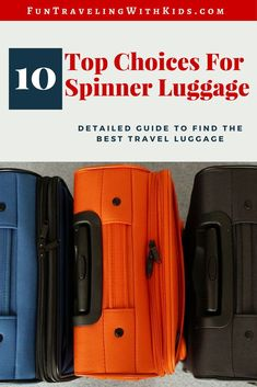 Our Top Choices For The Best International Travel Luggage - Fun traveling  with kids 4f656325c7