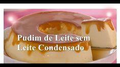 Pudim de Leite sem Leite Cooppndensado Editor, Youtube, Pudding, Desserts, Pecan Cake, Leche Flan, Condensed Milk, Yummy Recipes, Cook