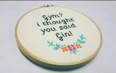 yesixicana: Cross Stitch Quote Embroidery Hoop Art - Gym i... yesixicana: Cross…