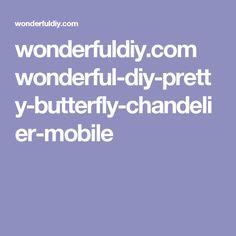 wonderfuldiy.com wonderful-diy-pretty-butterfly-chandelier-mobile